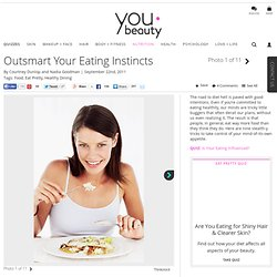 Outsmart Your Eating Instincts