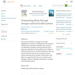 Scientific African Available online 8 February 2020 Outsmarting Ebola through stronger national health systems
