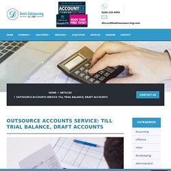 Outsourced Accounts Till Trial balance, Draft Accounts