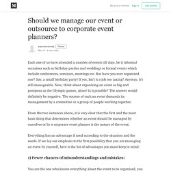 Should we manage our event or outsource to corporate event planners?