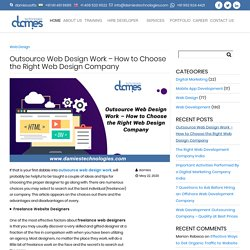 Outsource Web Design Work – How to Choose the Right Web Design Company