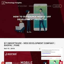 How To Outsource Mobile App Development Projects?