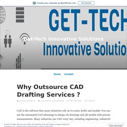 Why Outsource CAD Drafting Services ?