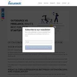 OUTSOURCE VS FREELANCE; WHAT'S BEST FOR YOUR STARTUP?