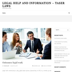 Outsource legal work – Legal help and information – Taser Laws