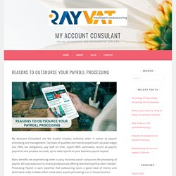 Reasons to Outsource Your Payroll Processing – MY Account Consulant