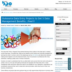 Outsource Data Entry Projects to Get 5 Data Management Benefits...Free!!!