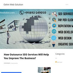 How Outsource SEO Services Will Help You Improve The Business?