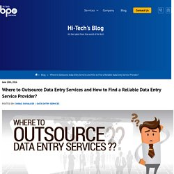 How to Find a Reliable Data Entry Service Provider; Where to Outsource?