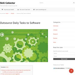 Outsource Daily Tasks to Software - Skill Collector