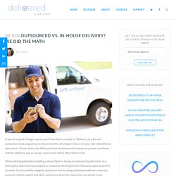 Outsourced vs. In-house Delivery? We Did the Math - Delivered, by Onfleet