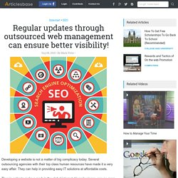 Regular updates through outsourced web management can ensure better visibility!