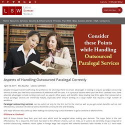 Aspects of Handling Outsourced Paralegal Correctly