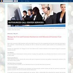 Outsourced Call Center Services: Manage the Cost and Customer Satisfaction with Outsourced Customer Care Services