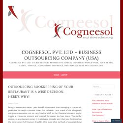 Outsourcing Bookkeeping of Your Restaurant is a Wise Decision. Here's Why! – Cogneesol Pvt. Ltd – Business Outsourcing Company (USA)