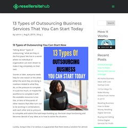 13 Types of Outsourcing Business Services That You Can Start Today