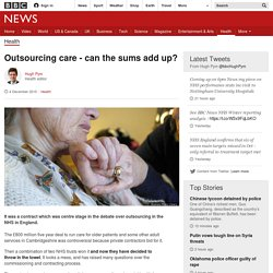 Outsourcing care - can the sums add up?