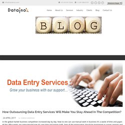 How Outsourcing Data Entry Services Will Make You Stay Ahead In The Competition?