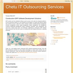 Chetu IT Outsourcing Services: Construction ERP Software Development Solutions