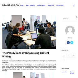 The Pros & Cons Of Outsourcing Content Writing
