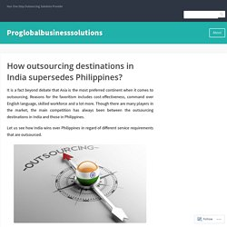 How outsourcing destinations in India supersedes Philippines?