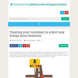 Treating your customer in a best way brings more business