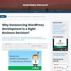 Why Outsourcing WordPress Development is a Right Business Decision?