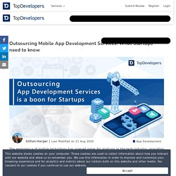 Outsourcing Mobile App Development Services: What Startups need to know - TopDevelopers.co