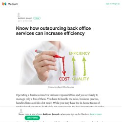 Know how outsourcing back office services can increase efficiency