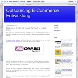 Outsourcing E-Commerce Entwicklung: Strategies to find the first product that needs to be sold online.