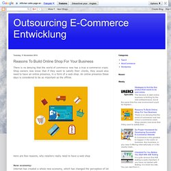 Outsourcing E-Commerce Entwicklung: Reasons To Build Online Shop For Your Business