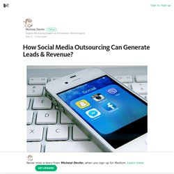 How Social Media Outsourcing Can Generate Leads & Revenue?