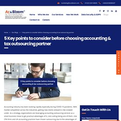 5 Key points to consider before choosing accounting & tax outsourcing partner - AcoBloom International