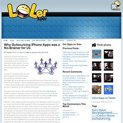 Why Outsourcing iPhone Apps was a No-Brainer for Us | LOLer Apps
