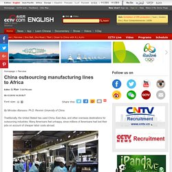 China outsourcing manufacturing lines to Africa - CCTV News - CCTV.com English