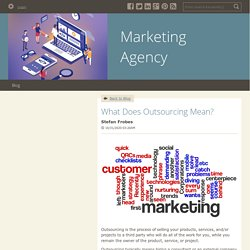 What Does Outsourcing Mean? - Marketing Agency : powered by Doodlekit