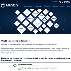 Why IT outsourcing in Romania? AROBS for offshore and nearshore