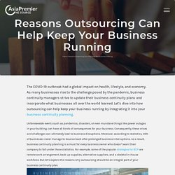 Reasons Outsourcing Can Help Keep Your Business Running - Outsourcing Philippines