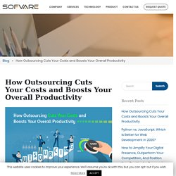 How Outsourcing Cuts Your Costs and Boosts Your Overall Productivity