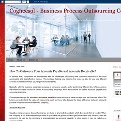 Cogneesol - Business Process Outsourcing Company: How To Outsource Your Accounts Payable and Accounts Receivable?