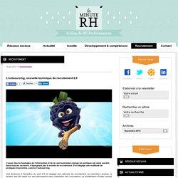 La Minute RH - L'outsourcing, nouvelle technique de recrutement 2.0