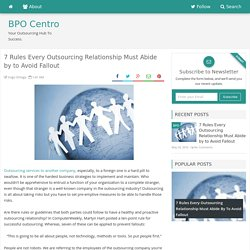7 Rules Every Outsourcing Relationship Must Abide by to Avoid Fallout - BPO Centro