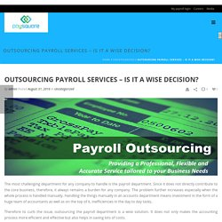 Outsourcing Payroll Services – Is it a Wise Decision? - Paysquare