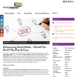 Outsourcing Social Media - The Pros & Cons
