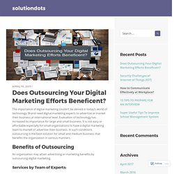 Does Outsourcing Your Digital Marketing Efforts Beneficent?