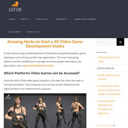 Amazing Hacks to Start a 3D Video Game Development Studio