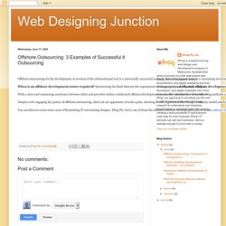 Web Designing Junction: Offshore Outsourcing: 3 Examples of Successful It Outsourcing