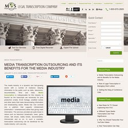 Benefits of Outsourcing Media Transcription