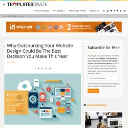 Why Outsourcing Your Website Design Could Be The Best Decision You Make This Year