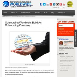 Outsourcing Worldwide: Build An Outsourcing Company